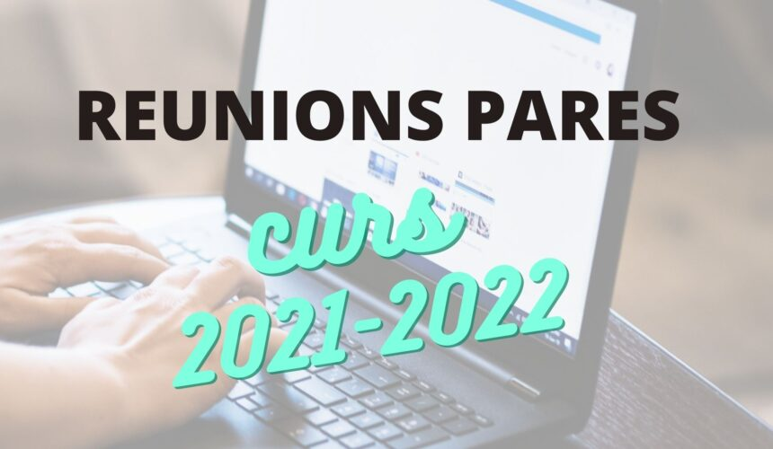 Reunions pares telemàtiques curs 2021-2022
